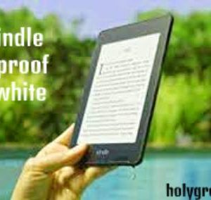 Best Kindle Waterproof Paperwhite
